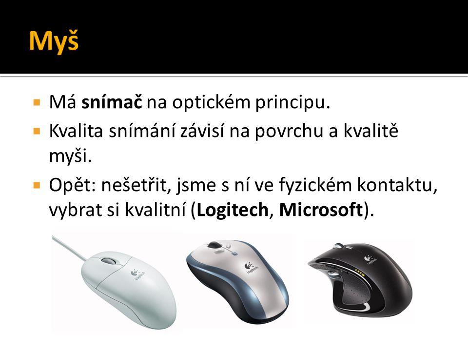 Myš Má snímač na optickém principu.