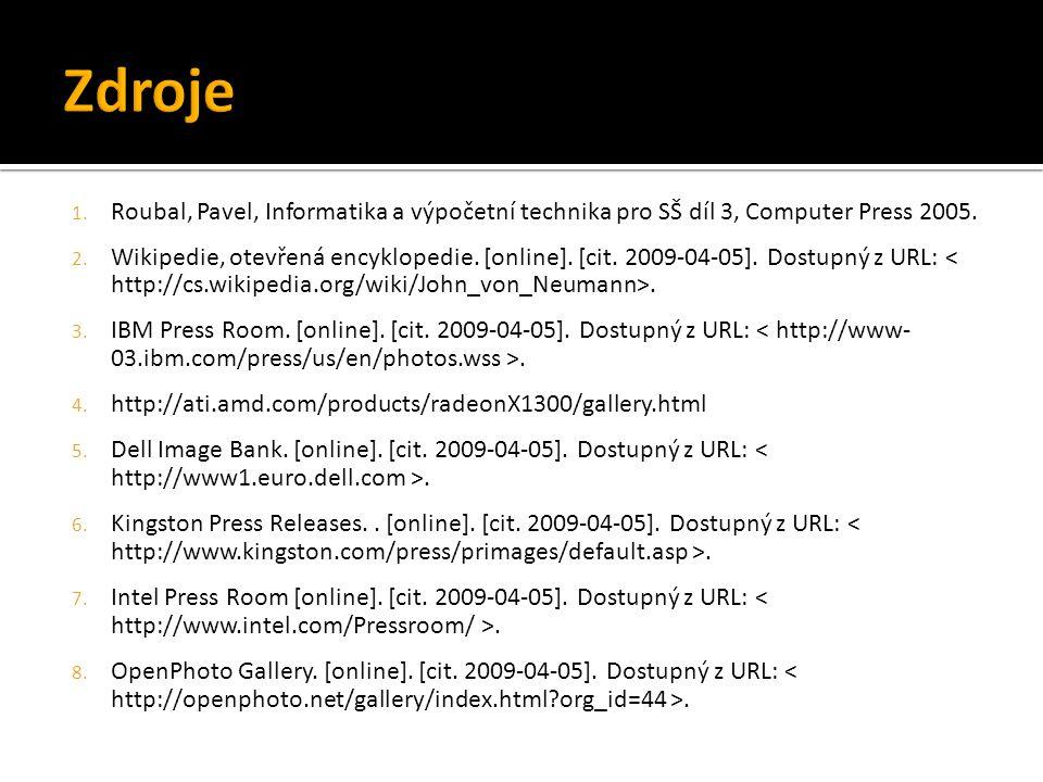 Zdroje Roubal, Pavel, Informatika a výpočetní technika pro SŠ díl 3, Computer Press 2005.