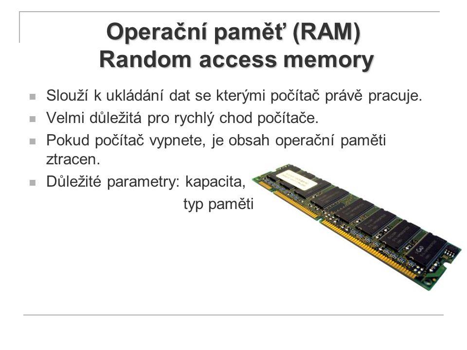Operační paměť (RAM) Random access memory