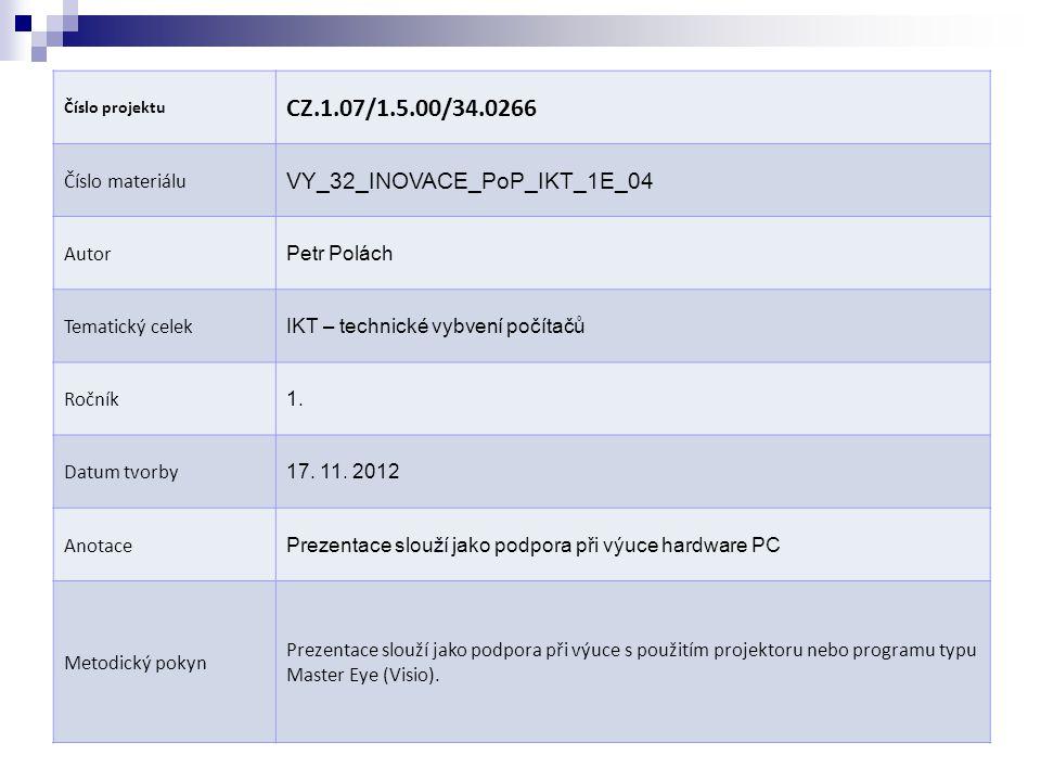 CZ.1.07/1.5.00/34.0266 VY_32_INOVACE_PoP_IKT_1E_04 Číslo materiálu
