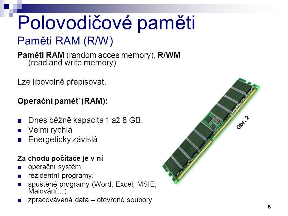 Polovodičové paměti Paměti RAM (R/W)