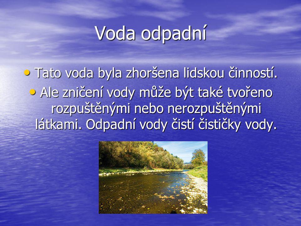 Tato voda byla zhoršena lidskou činností.