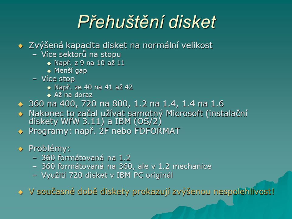 Přehuštění disket Zvýšená kapacita disket na normální velikost