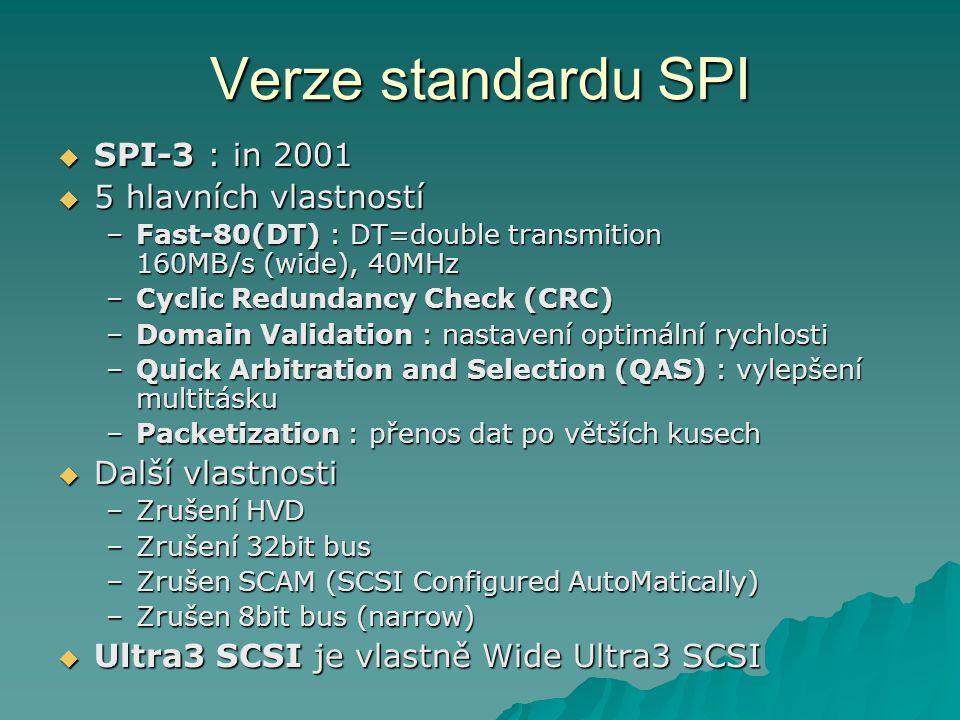 Verze standardu SPI SPI-3 : in 2001 5 hlavních vlastností