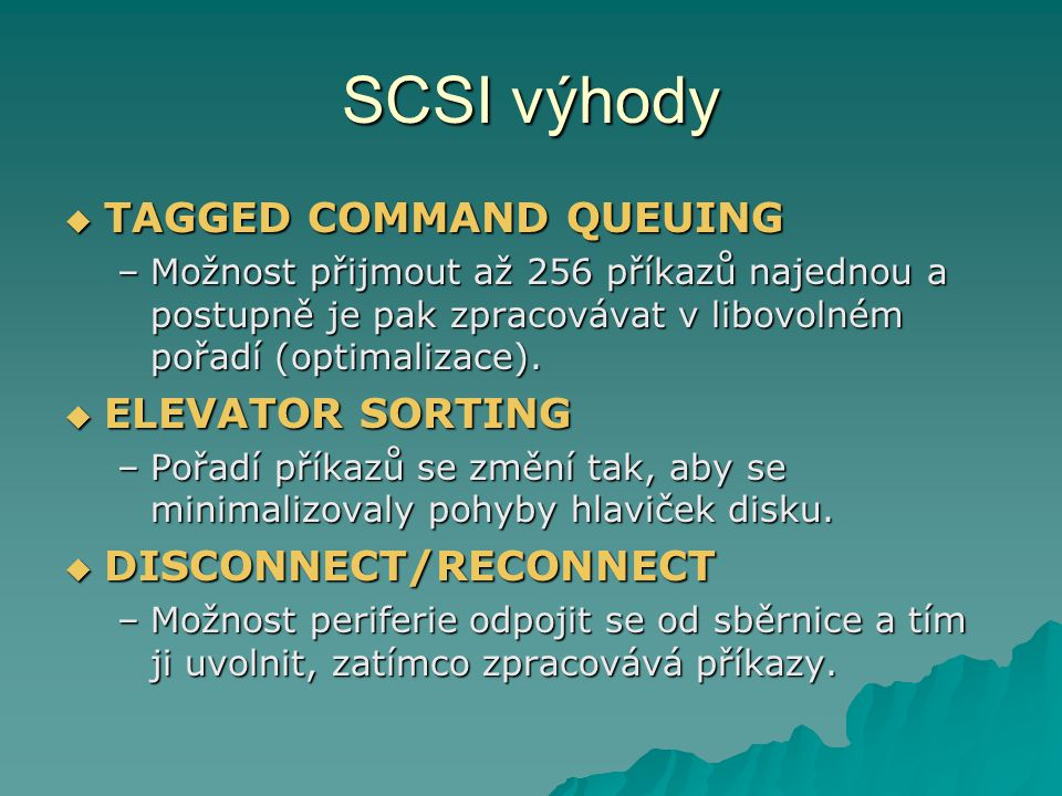 SCSI výhody TAGGED COMMAND QUEUING ELEVATOR SORTING