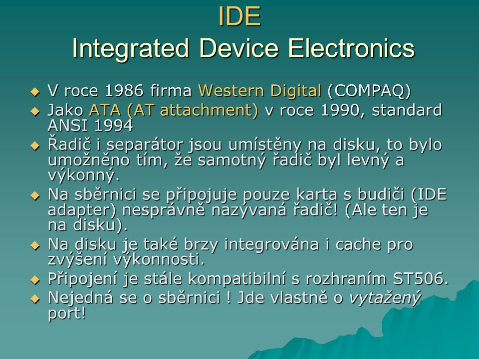 IDE Integrated Device Electronics