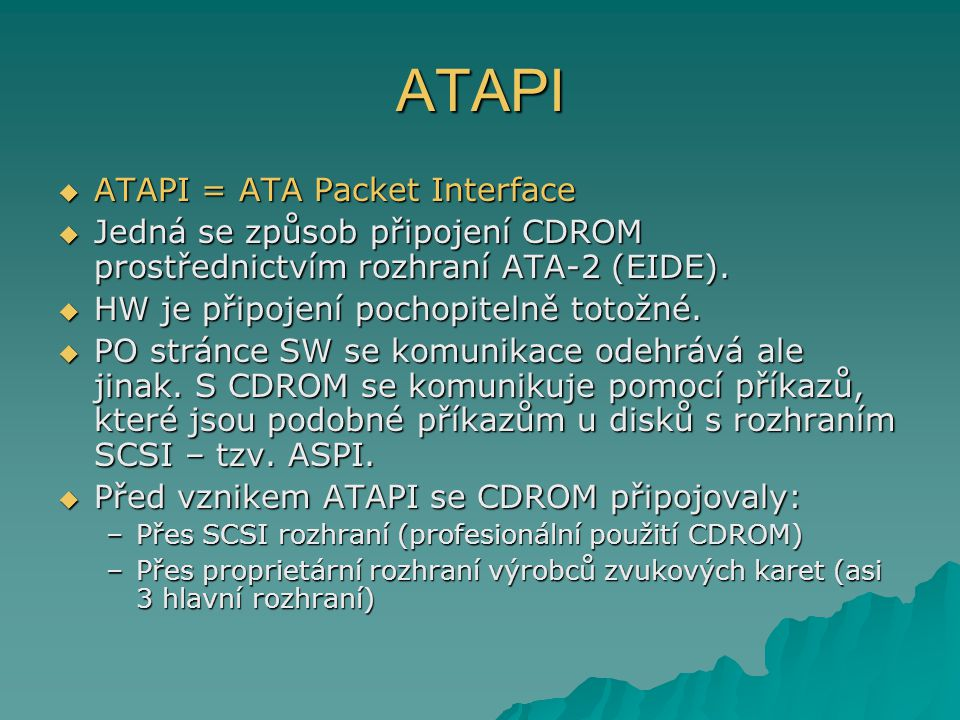 ATAPI ATAPI = ATA Packet Interface