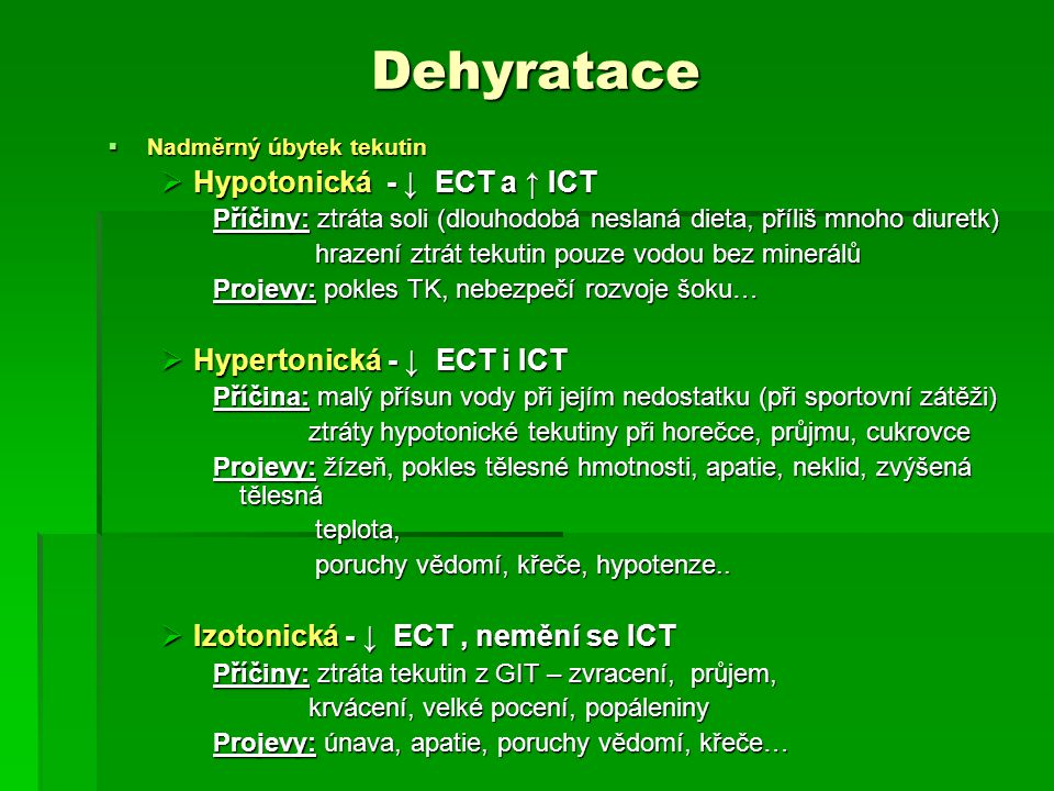 Dehyratace Hypotonická - ↓ ECT a ↑ ICT Hypertonická - ↓ ECT i ICT