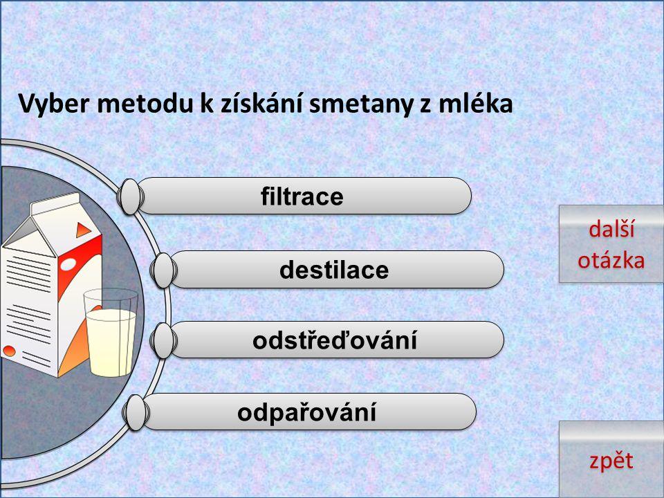 Vyber metodu k získání smetany z mléka