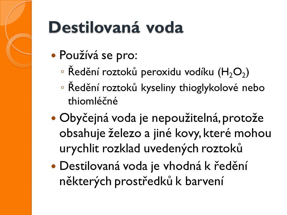 Destilovaná voda Používá se pro: