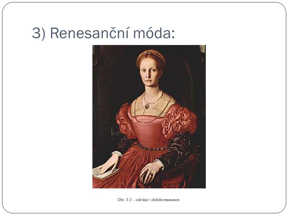 Obr. č.3 - odívání v období renesance