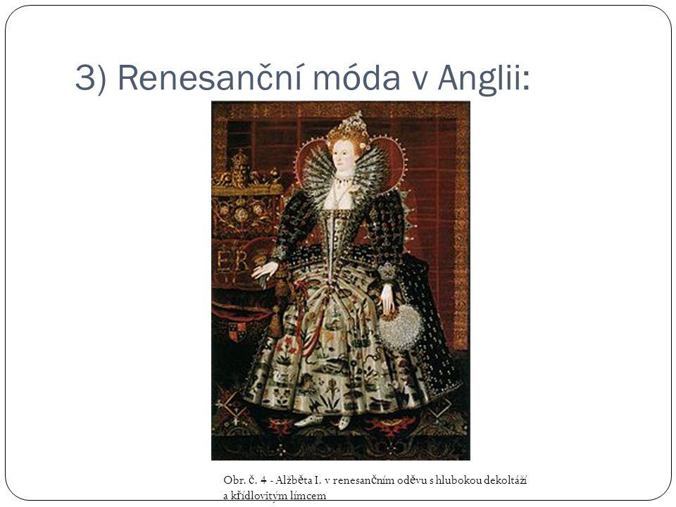 3) Renesanční móda v Anglii: