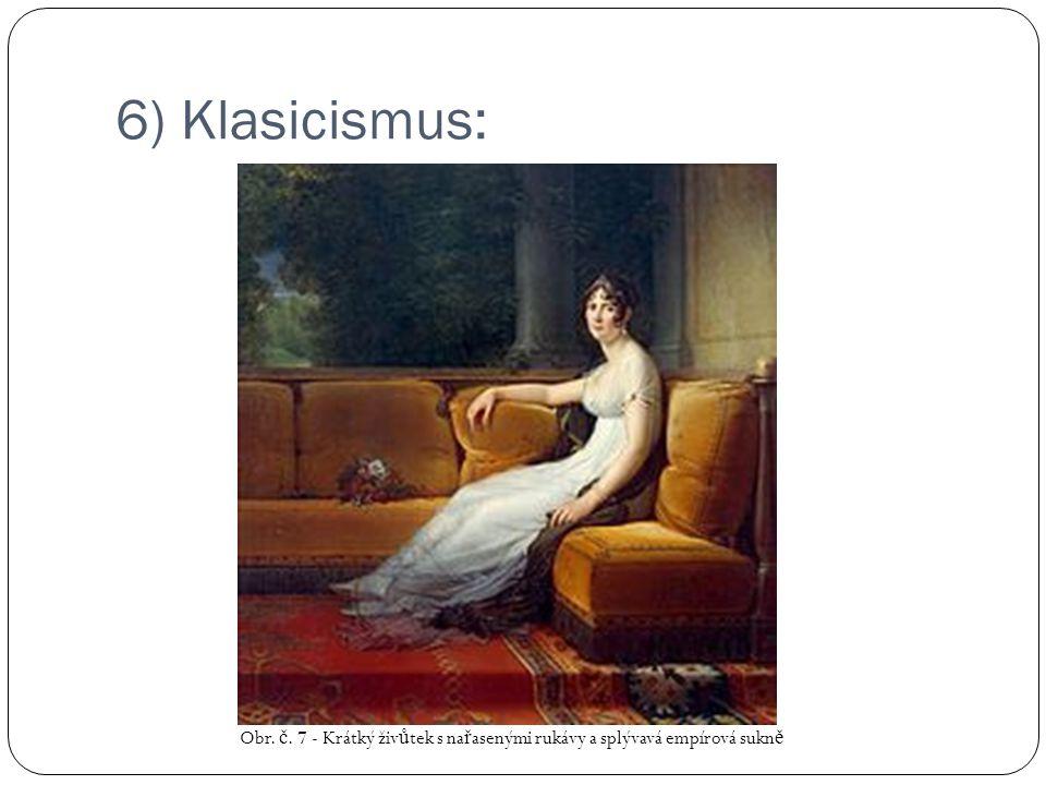 6) Klasicismus: Obr. č. 7 - Krátký živůtek s nařasenými rukávy a splývavá empírová sukně