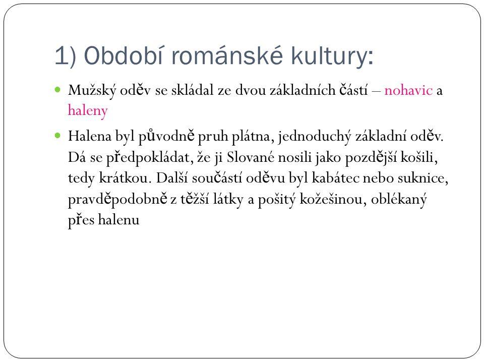 1) Období románské kultury: