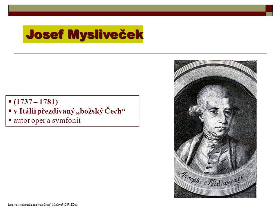 """Josef Mysliveček (1737 – 1781) v Itálii přezdívaný """"božský Čech"""