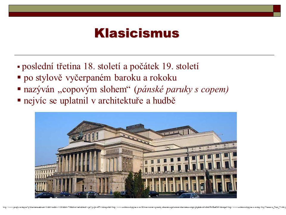 Klasicismus po stylově vyčerpaném baroku a rokoku