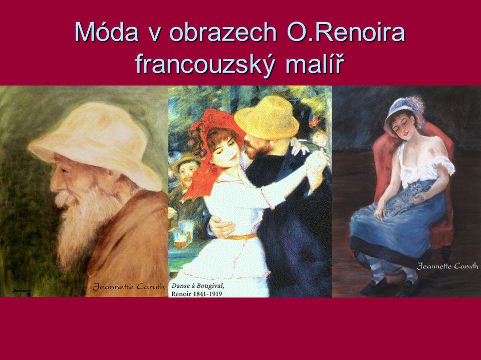 Móda v obrazech O.Renoira francouzský malíř