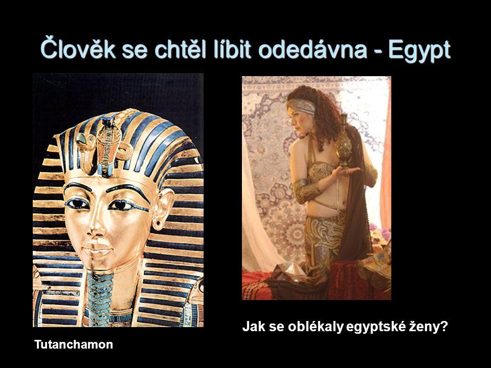Člověk se chtěl líbit odedávna - Egypt
