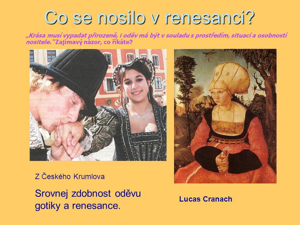 Co se nosilo v renesanci