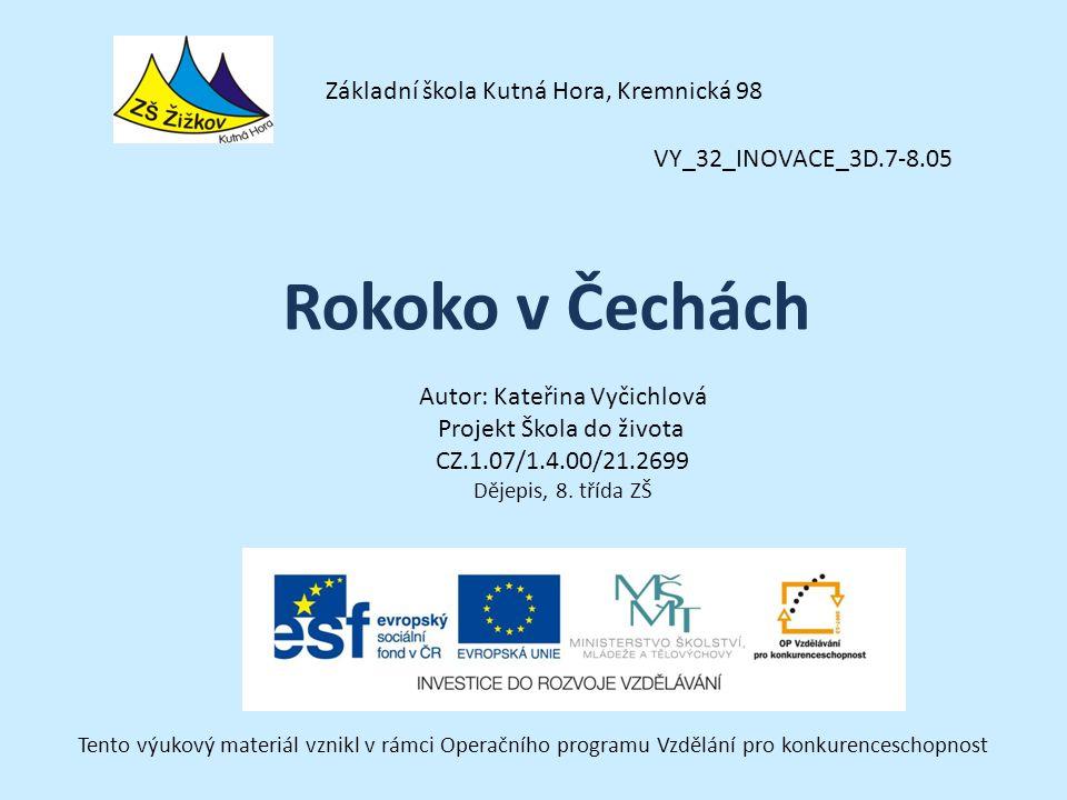 Rokoko v Čechách Základní škola Kutná Hora, Kremnická 98