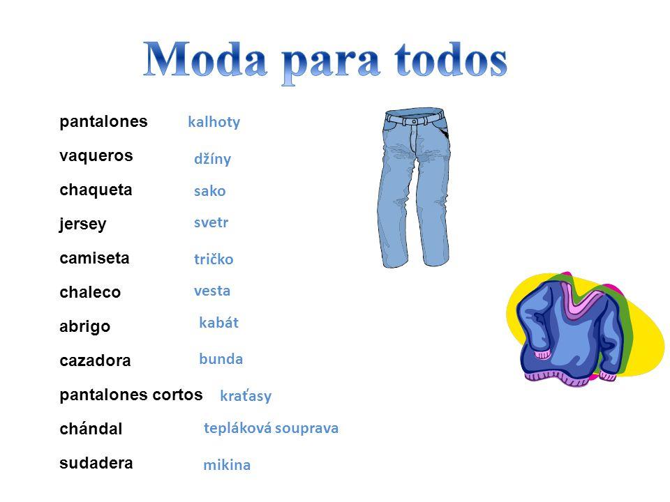Moda para todos pantalones kalhoty vaqueros chaqueta džíny jersey