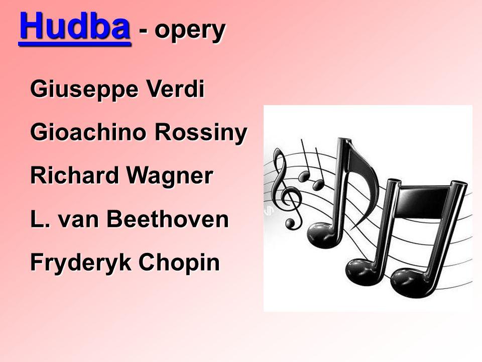 Hudba - opery Giuseppe Verdi Gioachino Rossiny Richard Wagner