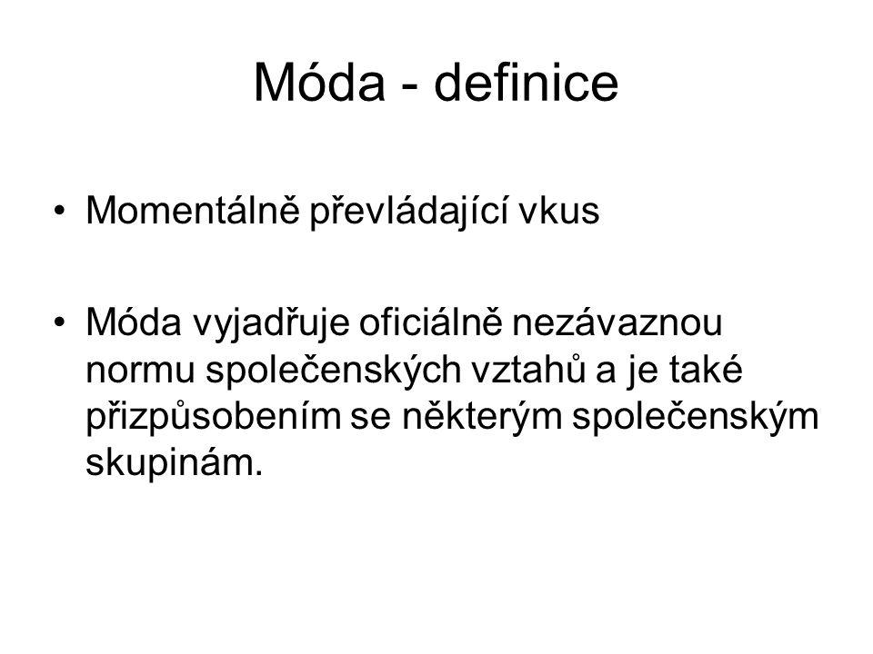 Móda - definice Momentálně převládající vkus