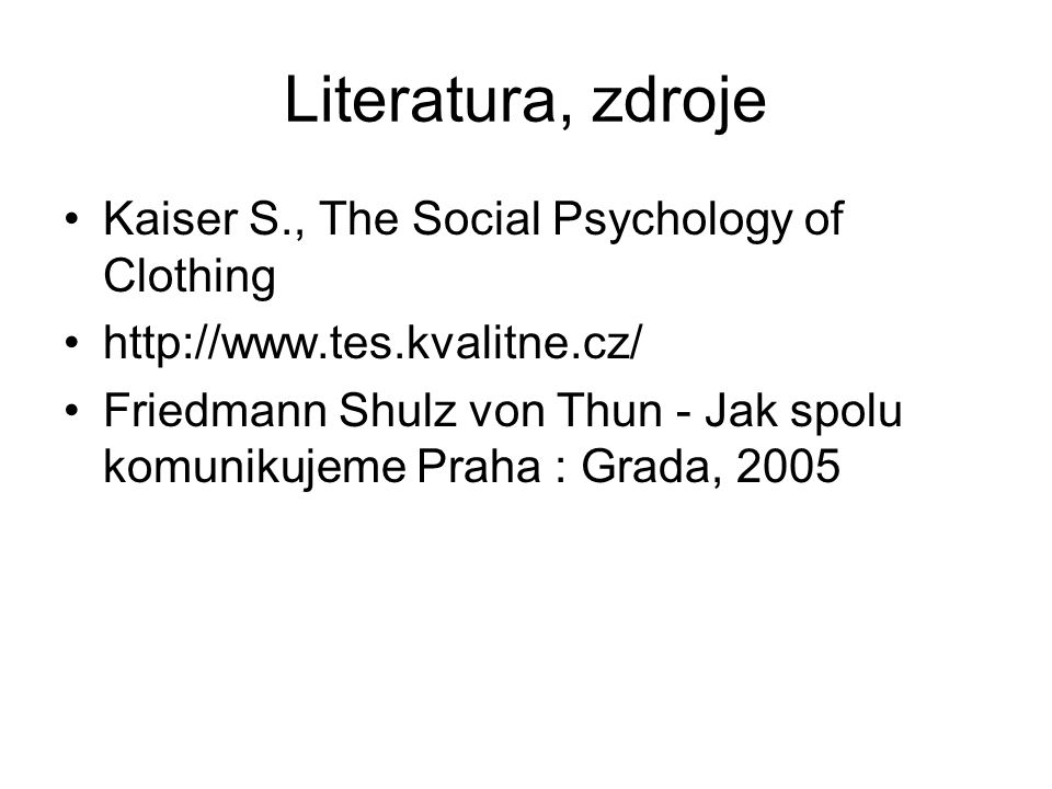 Literatura, zdroje Kaiser S., The Social Psychology of Clothing