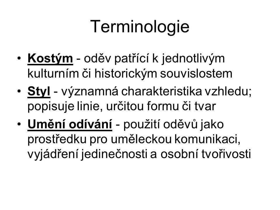 Terminologie Kostým - oděv patřící k jednotlivým kulturním či historickým souvislostem.