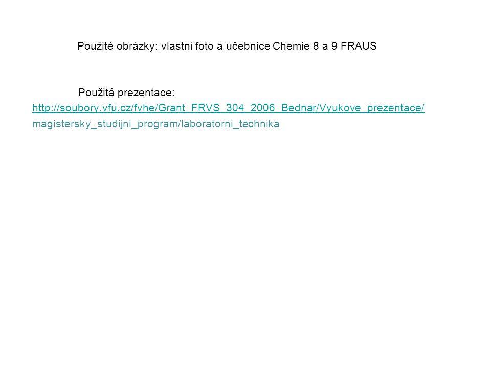 Použité obrázky: vlastní foto a učebnice Chemie 8 a 9 FRAUS