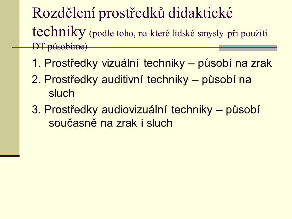 Rozdělení prostředků didaktické techniky (podle toho, na které lidské smysly při použití DT působíme)