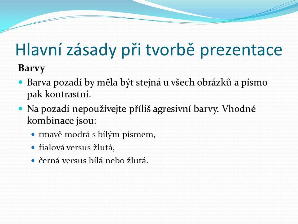Hlavní zásady při tvorbě prezentace