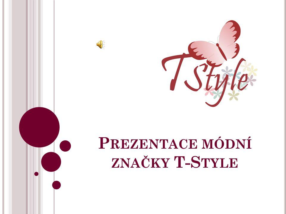 Prezentace módní značky T-Style