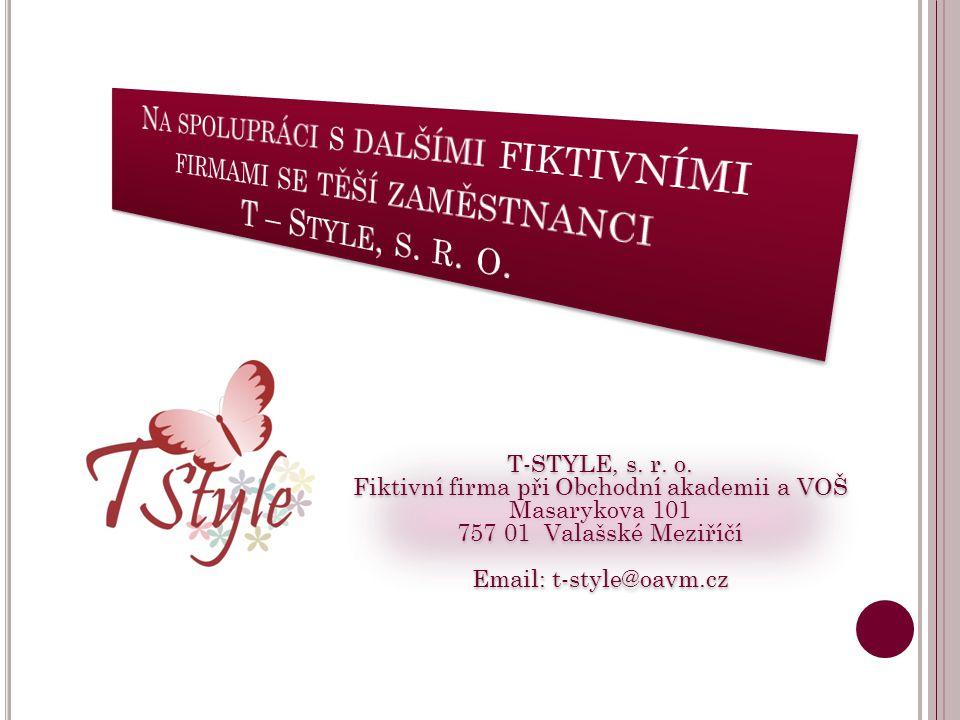 Na spolupráci s dalšími fiktivními firmami se těší zaměstnanci T – Style, s. r. o.