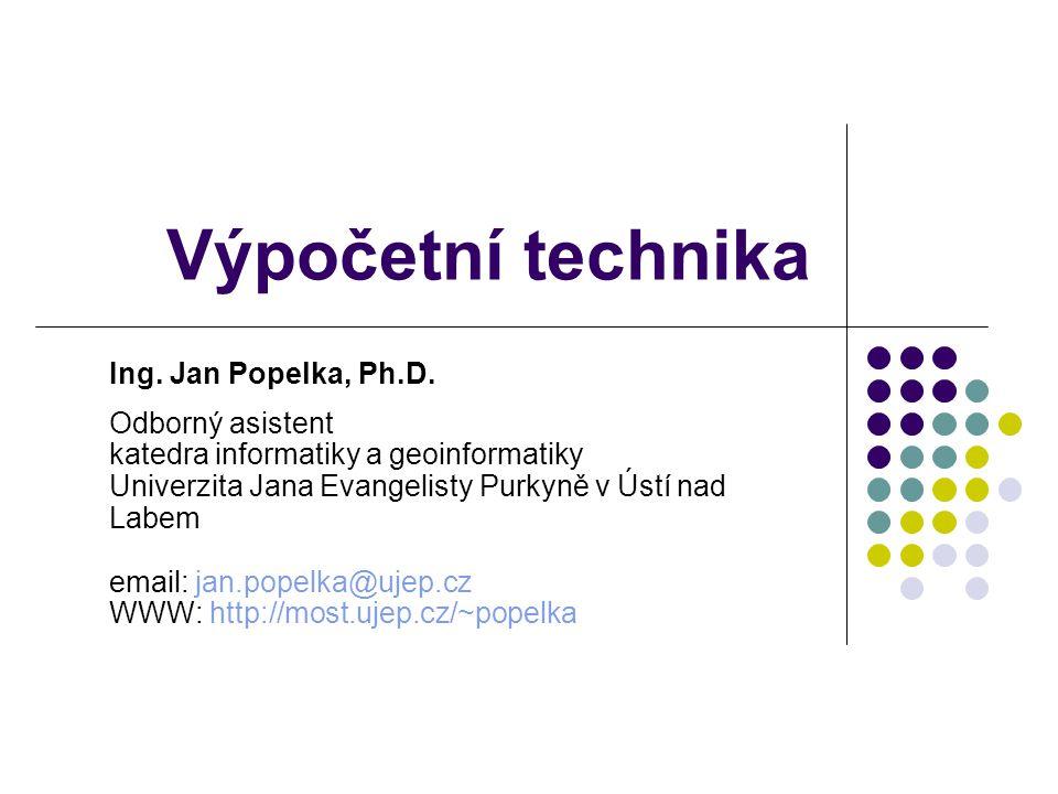 Výpočetní technika Ing. Jan Popelka, Ph.D. Odborný asistent