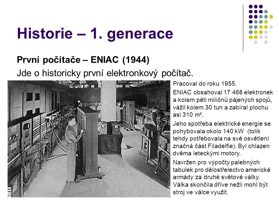 Historie – 1. generace První počítače – ENIAC (1944)