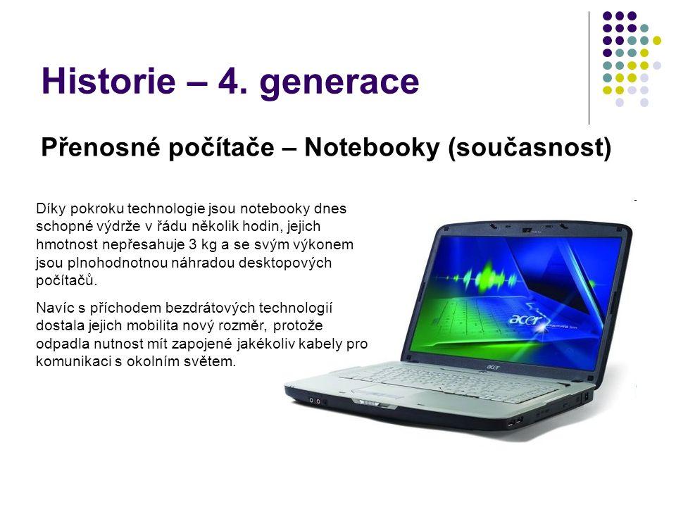 Historie – 4. generace Přenosné počítače – Notebooky (současnost)