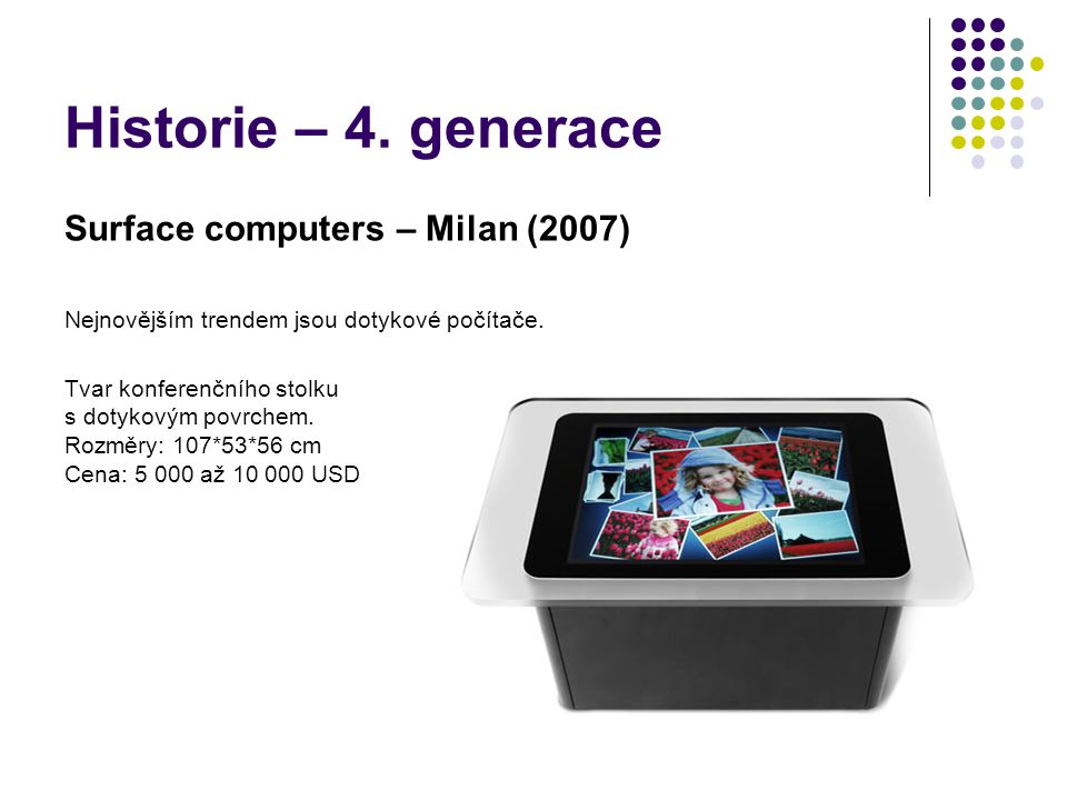 Historie – 4. generace Surface computers – Milan (2007)