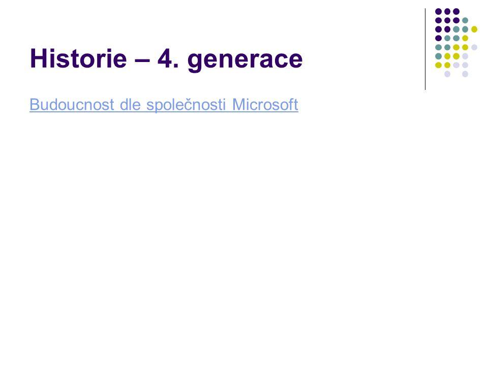 Historie – 4. generace Budoucnost dle společnosti Microsoft