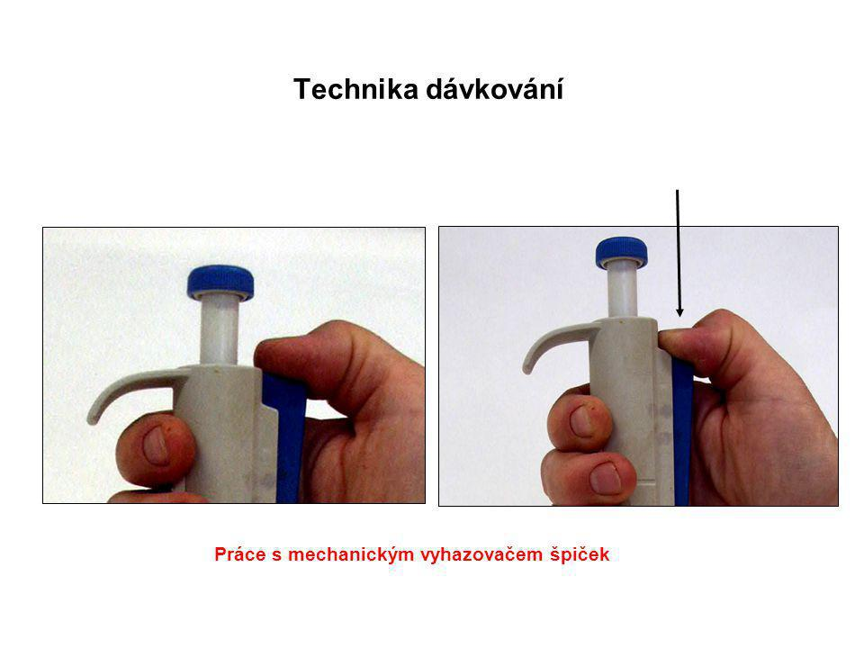 Technika dávkování Práce s mechanickým vyhazovačem špiček