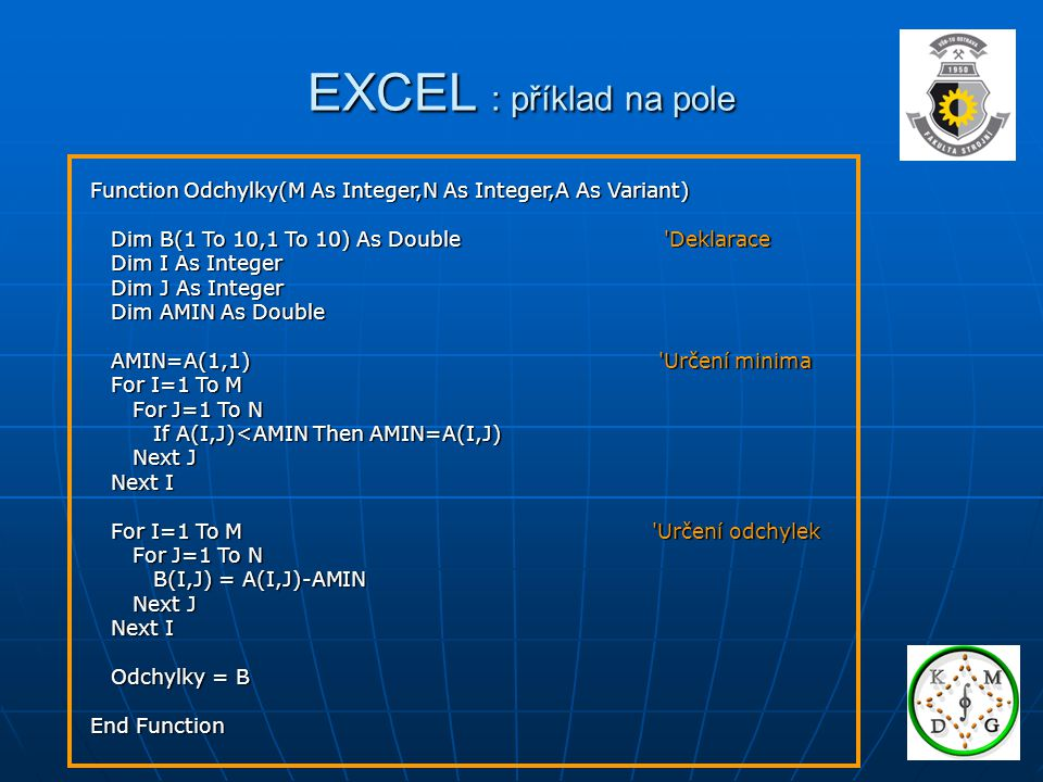 EXCEL : příklad na pole Function Odchylky(M As Integer,N As Integer,A As Variant)