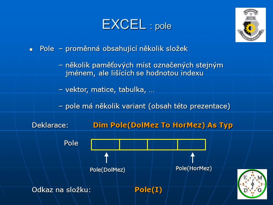 EXCEL : pole Pole – proměnná obsahující několik složek