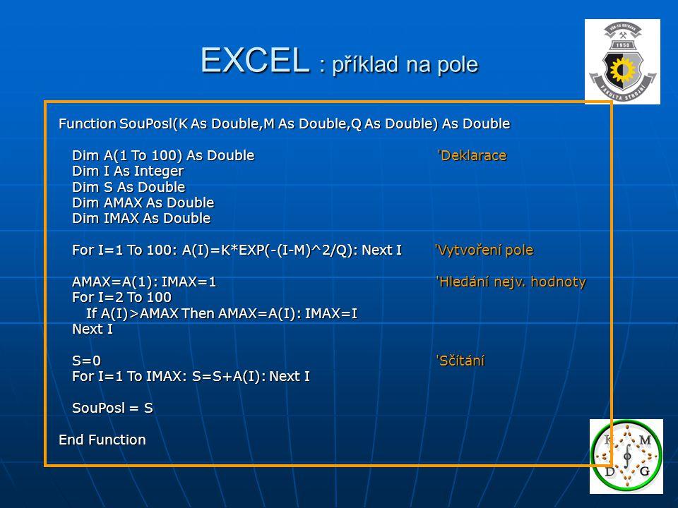 EXCEL : příklad na pole Function SouPosl(K As Double,M As Double,Q As Double) As Double.
