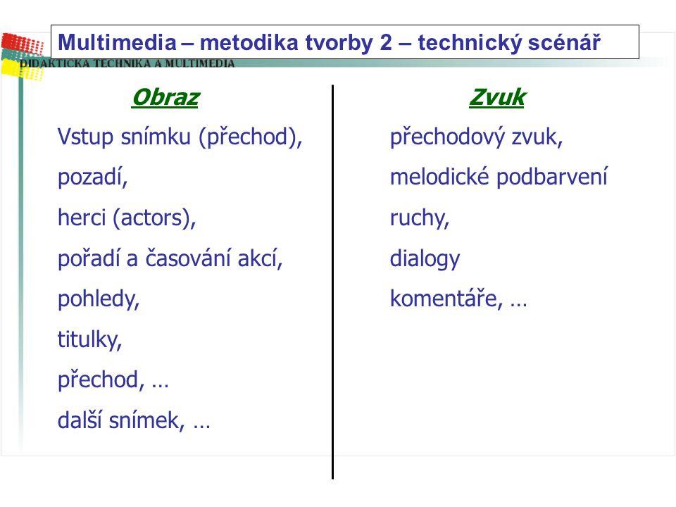 Multimedia – metodika tvorby 2 – technický scénář