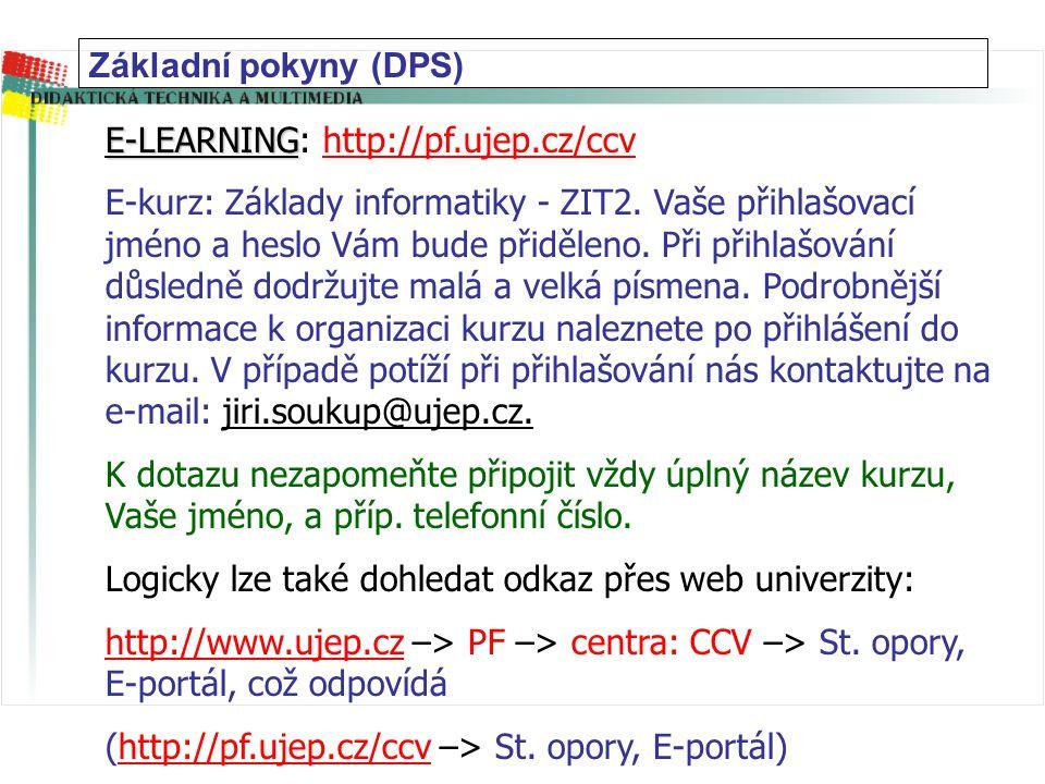 Základní pokyny (DPS) E-LEARNING: http://pf.ujep.cz/ccv.