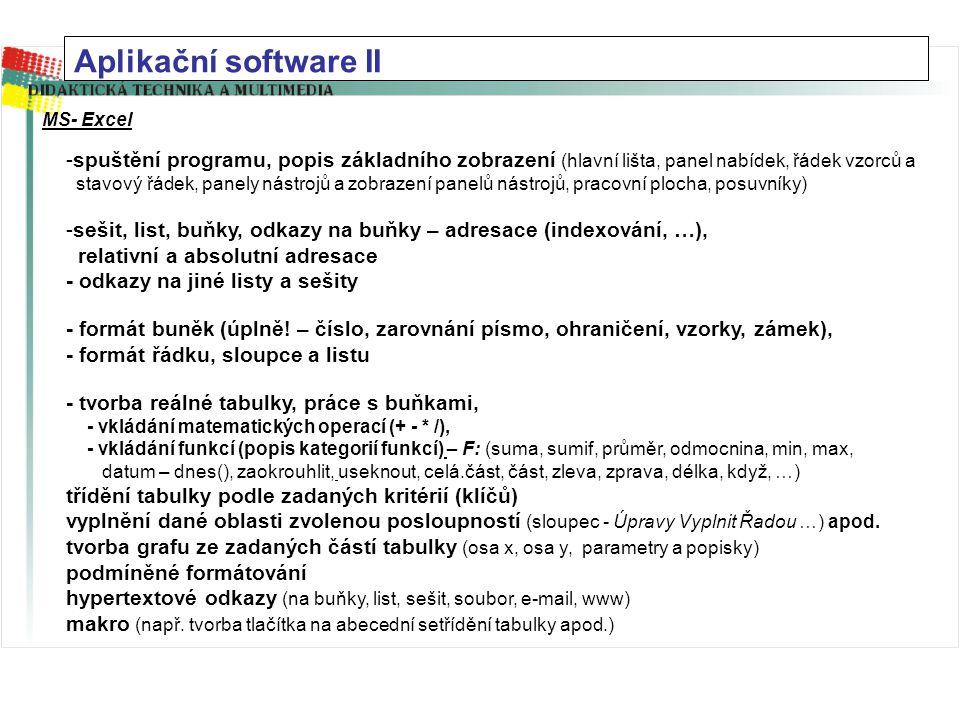 Aplikační software II MS- Excel. spuštění programu, popis základního zobrazení (hlavní lišta, panel nabídek, řádek vzorců a.