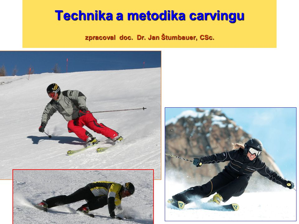 Technika a metodika carvingu zpracoval doc. Dr. Jan Štumbauer, CSc.