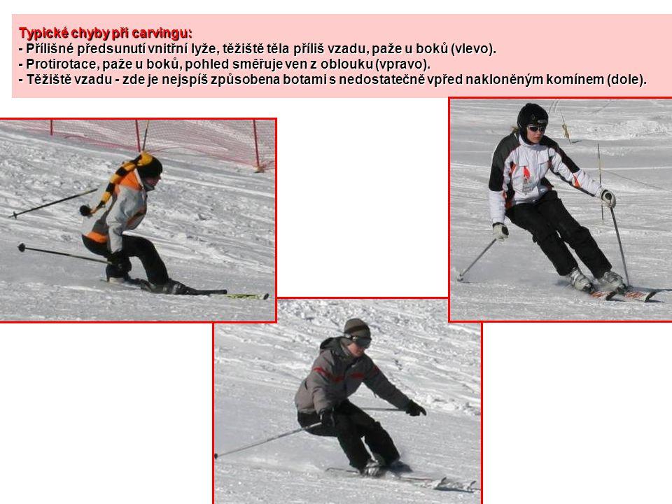 Typické chyby při carvingu: - Přílišné předsunutí vnitřní lyže, těžiště těla příliš vzadu, paže u boků (vlevo).