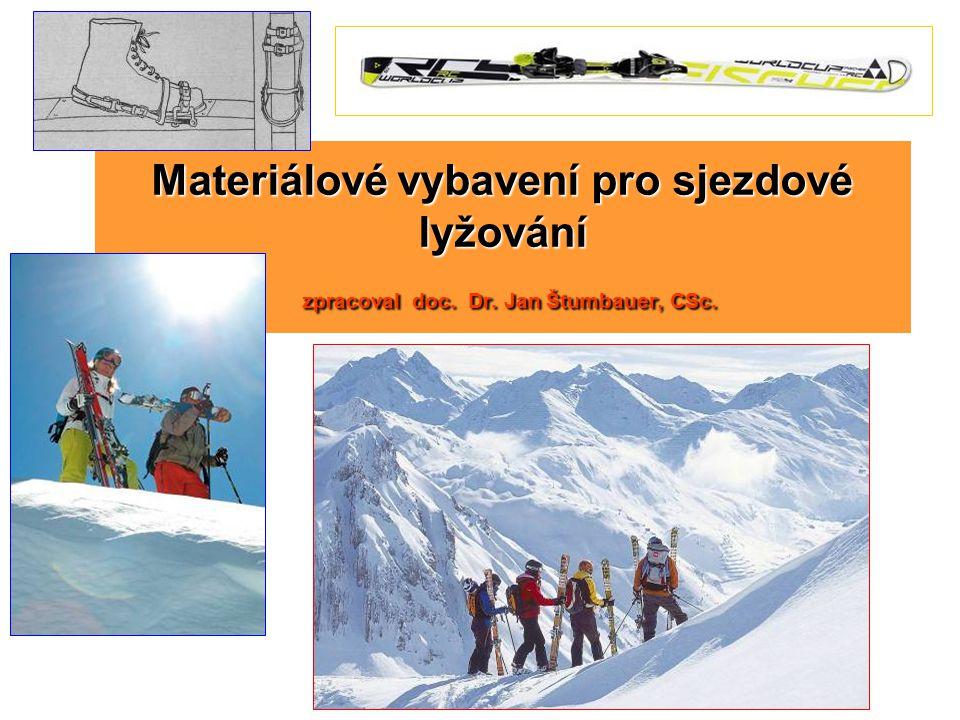 Materiálové vybavení pro sjezdové lyžování zpracoval doc. Dr