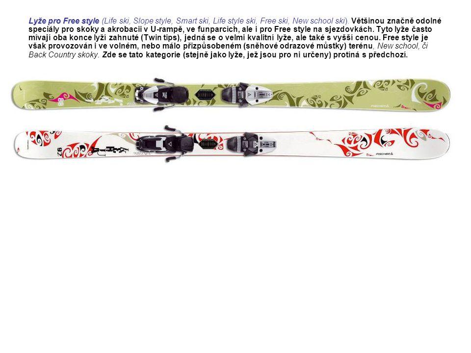 Lyže pro Free style (Life ski, Slope style, Smart ski, Life style ski, Free ski, New school ski).